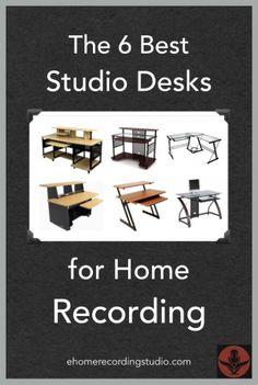 The 6 Best Studio Desks for Home Recording http://ehomerecordingstudio.com/home-studio-desks/