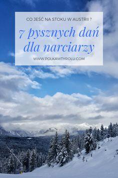 najpopularniejsze i najchętniej zamawiane przez narciarzy dania Austria, Travel, Viajes, Destinations, Traveling, Trips