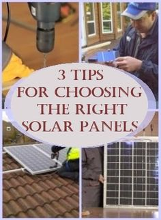 3 Tips For Choosing The Right Solar Panels
