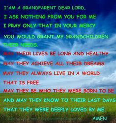 My prayer for my Grandsons! My Children Quotes, Quotes For Kids, Child Quotes, Grandmother Quotes, Grandma And Grandpa, Grandparents Rights, Quotes About Grandchildren, Catholic Quotes, Dear Lord