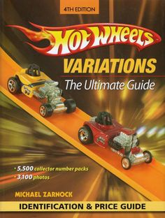 Hot Wheels Variations The Ultimate Guide 4th Edition by Michael Zarnock- $29.00 Shipped - Purchase your autographed copy at http://www.mikezarnock.com/book9.html #hotwheels #mattel #toys #hotrod