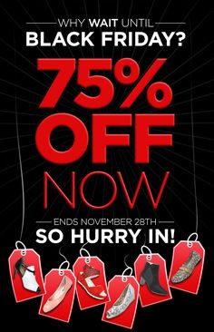 Why wait until Black Friday when you can have 75% off now? Starting today until November 28th, shop online or in store to get your favorite #designer #shoes!