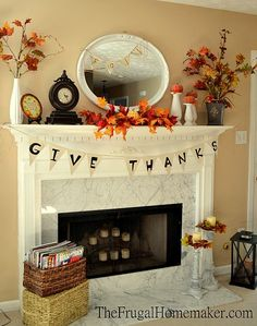 Fall Mantel Inspiration! Give Thanks! Going to have to do this!! Super cozy!!