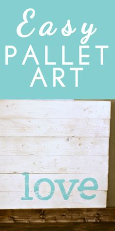 Simple. God knows I love me some pallet art...