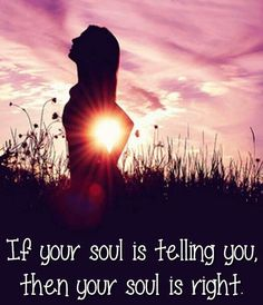 Your Soul is always right. Your Soul knows best. Psychic Reading Online, Inspirational Quotes Pictures, Amazing Quotes, Your Soul, Mind Body Spirit, Psychic Readings, Love Words, Spiritual Awakening, Inspire Me