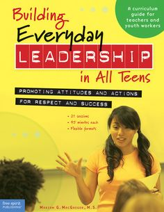 Building Everyday Leadership in All Teens: Promoting Attitudes and Actions for…
