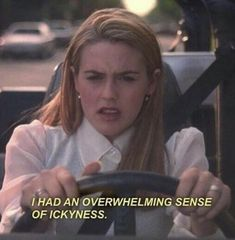 Clueless, film, overwhelming sense of ickyness Cher Horowitz, Clueless Quotes, Clueless 1995, Carlson Young, Citations Film, Daphne Blake, The Blues Brothers, Ole Miss, Quote Aesthetic
