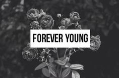 Live life well your young #foreveryoung #black&White