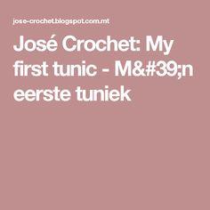 José Crochet: My first tunic - M'n eerste tuniek