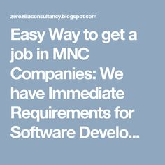 Easy Way to get a job in MNC Companies: We have Immediate Requirements for Software Develo...
