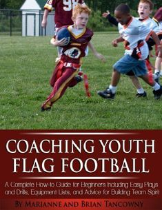 Coaching Youth Flag Football - A Complete How to Guide for Beginners - Including Easy Plays and Drills, Equipment Lists and Advice for Building Team Spirit Flag Football For Kids, Football Drills For Kids, Little League Football, Flag Football Plays, Football Coach Gifts, Football Workouts, Football Team, Football Stuff, Team Building