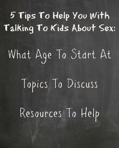 Tips for talking to kids about sex. Includes tips on when to begin the conversations, what information to give, what topics to discuss, and resources.