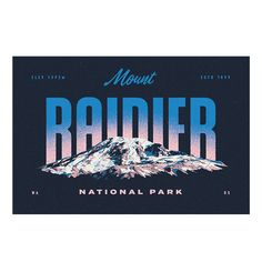 TYPE HIKE - Mount Rainier NP designed by Alex Rinker. Connect with them on Dribbble; Gunnison National Park, Cascade National Park, Mount Rainier National Park, Hawaii Volcanoes National Park, Volcano National Park, National Parks, Life Logo, Tourism Poster, Types Of Lettering