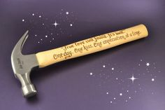 This 16oz claw hammer has a wooden handle which is perfect for pyrography (wood burning) with your message in a calligraphy script font, as shown