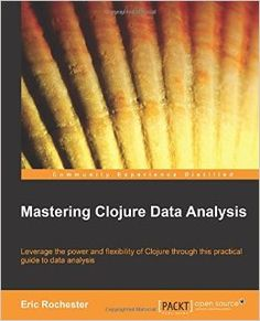 "Read ""Mastering Clojure Data Analysis"" by Eric Rochester available from Rakuten Kobo. This book consists of a practical, example-oriented approach that aims to help you learn how to use Clojure for data ana. This Book, Free Ebooks, Programming, Free Apps, Audiobooks, Online Shopping, Amazon, Store, Collection"