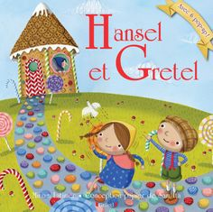 Hansel et Gretel - Un joli livre pop-up pour redécouvrir un conte des frères Grimm.