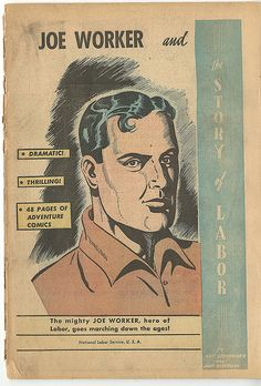 Joe Worker and the story of labor (circa 1948) by Penn State Special Collections Library via Flickr
