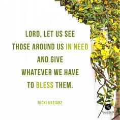 """""""We don't always need to be with the """"best of the best."""" There is life, love and opportunities to expand our souls if we will humble ourselves and become just a little bit more like Jesus today and serve the least of these."""" - Nicki Koziarz 