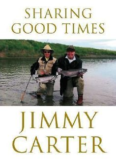 Sharing Good Times by Jimmy Carter 2004 Hardcover Dust Jacket #presidentcarter
