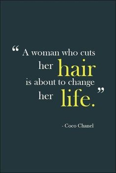 A woman who cuts her hair is about to change her life #PictureQuotes