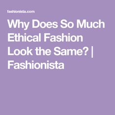 Why Does So Much Ethical Fashion Look the Same? | Fashionista Sustainable Fabrics, Sustainable Fashion, Aesthetic Fashion, Aesthetic Clothes, Symbols Of Freedom, Ethical Shopping, Crazy Colour, African Diaspora, Minimalist Lifestyle