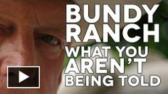 Why The Bundy Ranch - What You're Not Being Told Video Was Taken Down