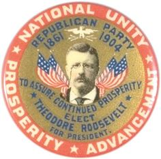 """Roosevelt, Theodore: """"National Unity"""" campaign button, 1904"""
