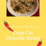 Chipotle Copycat Recipes Copy Cat Chipotle Chicken Bowls - Joan's Pointed Plate How To Buy A Good So Chipotle Chicken Copycat, Chipotle Chicken Bowl, Chipotle Copycat Recipes, How To Cook Rice, How To Cook Chicken, Peppers And Onions, Stuffed Jalapeno Peppers, Cooking Recipes, Fondue Recipes