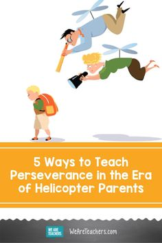 5 Ways to Teach Perseverance in the Era of Helicopter Parents Second Grade Teacher, First Grade Teachers, Classroom Behavior, Classroom Management, Social Emotional Learning, Social Skills, Help Teaching, Teaching Resources, Teaching Ideas
