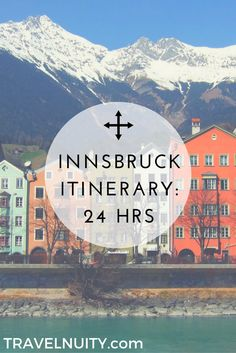 Outside of ski season, 24 hours is the perfect amount of time to explore Innsbruck, Austria. Purchase the 24 Hour Innsbruck Card, then follow this itinerary.  (Photo by James Cridland on flickr, used under Creative Commons license)