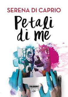 Leggere In Silenzio: RECENSIONE : Petali di Me di Serena Di Caprio - Fa...