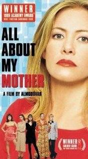 """""""All About My Mother""""-Penelope Cruz in one of her first starring roles - great story and amazing actors.  I LOVE Pedro Almodovar movies!"""