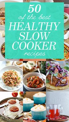 50 of the Best Healthy Slow Cooker Recipes from Breakfast to Dinner