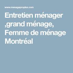 Entretien ménager ,grand ménage, Femme de ménage Montréal