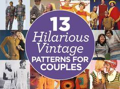 "13 Hilarious Vintage Patterns for Couples [[I laughed way too hard at these ""styles"" (especially the coupes jammies - #10), mainly because I remember well seeing actual people in the 70s walking around in these clothes (except the jammies). I never used ""70s colors"" on anything. And I only crocheted simple purses and mesh shopping bags back then. For any apparel, I picked up my knitting needles.]]"