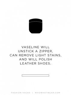 In other words: Vaseline will solve all your problems // #stylehack