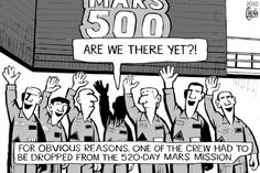 """Whoops! A little selection problem with the Mars crew. (Credit: by sinann) But, seriously, the psychological aspect is very important in a lengthy mission. Mona Evans, """"Packing for Mars - book review"""" http://www.bellaonline.com/articles/art182111.asp"""