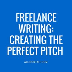 Learning to sell your ideas is an essential part of being a freelance writer | Allison Tait