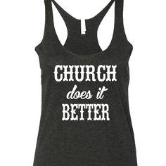 CHURCH Does It Better Tank Top. XS-XXL. Church Tank Top. Country Tank Top. Country Shirt. Country Festival Shirt. Stagecoach Route 91 Tank Top