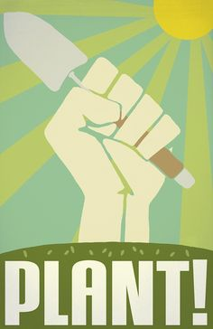 Even though the story of a Michigan woman facing jail for planting a veggie garden was pretty unbelievable, we liked the way the gardening community rallied to support her and defend her right to plant, grow, and eat veggies.    That inspired this series of three prints; PLANT! is the first.