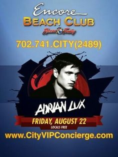 Adrian Lux at Encore Beach Club Las Vegas Friday August 22nd. Contact 702.741.2489 City VIP Concierge for Cabana, Daybed, Bungalow Reservations and all you Las Vegas Pool Party Needs. #EncoreBeachClub #VegasPoolParties #LasVegasPoolParties #VegasCabanas #CityVIPConcierge CALL OR CLICK TO BOOK www.VegasCabanas.com
