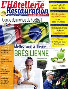 L'Hôtellerie Restauration n°3397 du 05 juin 2014. Coupe du monde du Football: Mettez-vous à l'heure Brésilienne. Dans les cuisines de Rolland Garros avec Potel et Chabot.