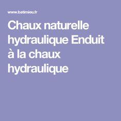 Chaux naturelle hydraulique Enduit à la chaux hydraulique