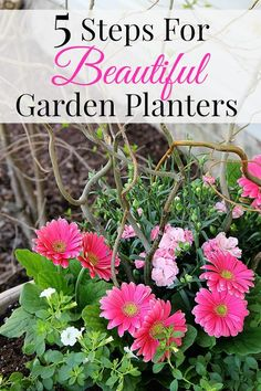 5 EASY steps for bright and beautiful flower containers this year. Beautiful garden planters are easier than you think!