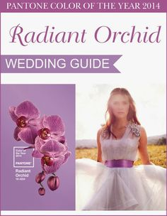 Pantone Color Of The Year 2014 : Radiant Orchid - The Ultimate Wedding Guide - Your Wedding in HD