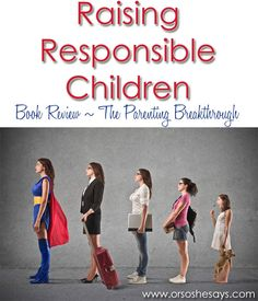 Raising Responsible Children ~ A Favorite Book That Has Helped Me!