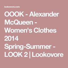 OOOK - Alexander McQueen - Women's Clothes 2014 Spring-Summer - LOOK 2 | Lookovore