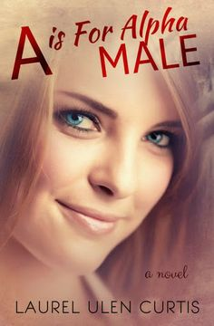 Volpina Reads: A is for Alpha Male by Laurel Ulen Curti