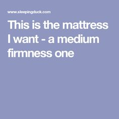 This is the mattress I want - a medium firmness one Mattress, Things I Want, Design Ideas, Bedroom, Medium, Mattresses, Bedrooms, Dorm Room, Dorm