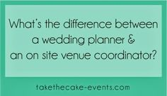 What is the difference between an independent wedding planner and an on site venue coordinator? // @takethecakevent